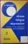 Stress fatigue depression, Pierre Bugard