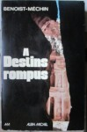 A destins rompus, Benoist-Mechin