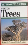A Field Guide to Western Trees: Western United States and Canada, Olivia Petrides, George A. Petrides, Roger Tory