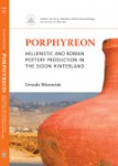Porphyreon : Hellenistic and Roman pottery production in the Sidon hinterland, Urszula Wicenciak