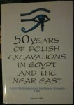 50 years of the Polish excavations in Egypt and the Near East