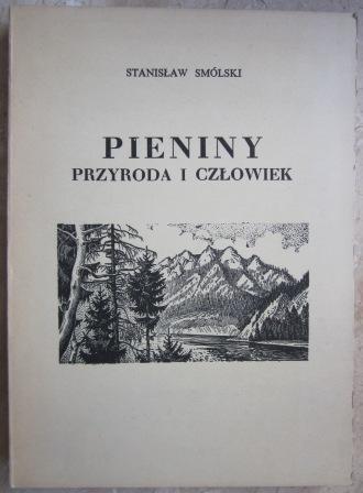 Znalezione obrazy dla zapytania Stanisław Smólski Pieniny - Przyroda i człowiek