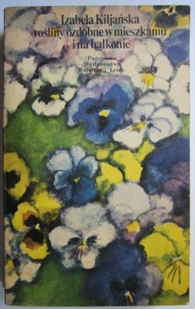 Znalezione obrazy dla zapytania Izabela Kiljańska : Rośliny ozdobne w mieszkaniu i na balkonie