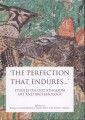 'The Perfection that Endures...'. Studies on Old Kingdom Art and Archaeology, edited by Kamil O. Kuraszkiewicz, Edyta Kopp and Daniel Takacs