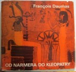 Od Narmera do Kleopatry, Francois Daumas