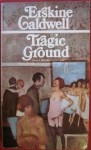 Tragic Ground, Erskine Caldwell