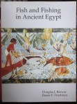Fish and Fishing in Ancient Egypt, Douglas J. Brewer, Renee F. Friedman