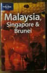 Malaysia, Singapore & Brunei (Lonely Planet)