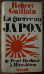 La guerre au Japon, Robert Guillain