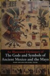 Illustrated Dictionary of Gods and Symbols of Ancient Mexico and the Maya, Mary Miller and Karl Taube