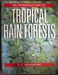 An introduction to tropical rain forests,  T. C. Whitmore