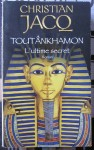 Toutankhamon. L'ultime secret, Christian Jacq