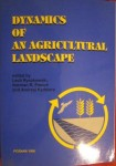 Dynamics of an agriculture landscape, ed. by Lech Ryszkowski, Norman R. French and Andrzej Kędziora