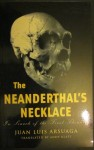 The Neanderthal's Necklace: in Search of the First Thinkers, Juan Luis Arsuaga